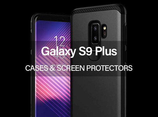 Galaxy S9 Plus Cases and Screen Protectors